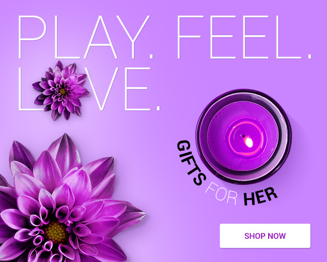 Play. Feel. Love - Gifts for Her